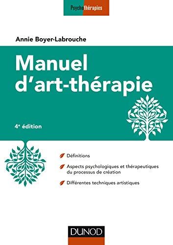 9782100761661: Manuel d'art-thérapie - 4e éd.