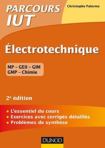 9782100766383: Electrotechnique IUT - 2e éd. - L'essentiel du cours, exercices avec corrigés détaillés: L'essentiel du cours, exercices avec corrigés détaillés