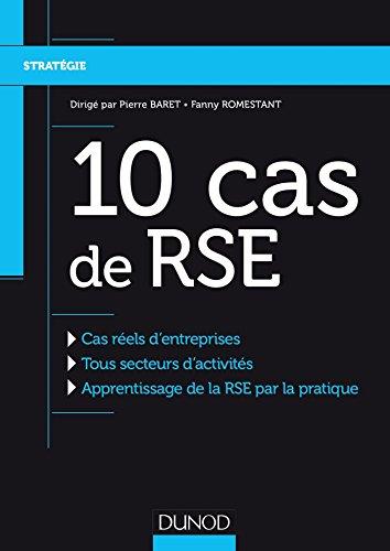 9782100769469: 10 Cas de RSE - Cas réels d'entreprises, Tous secteurs d'activités, Apprentissage de la RSE: Cas réels d'entreprises, Tous secteurs d'activités, Apprentissage de la RSE par la pratique