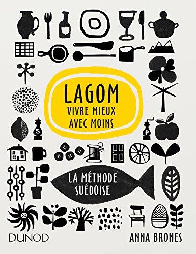 9782100770199: Lagom - Vivre mieux avec moins - La méthode suédoise: La méthode suédoise