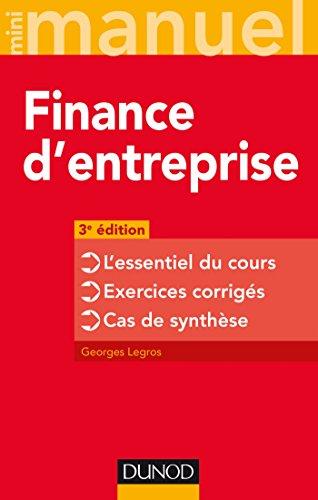 9782100774937: Finance d'entreprise - 3e éd. - L'essentiel du cours - Exercices corrigés - Cas de synthèse: L'essentiel du cours - Exercices corrigés - Cas de synthèse