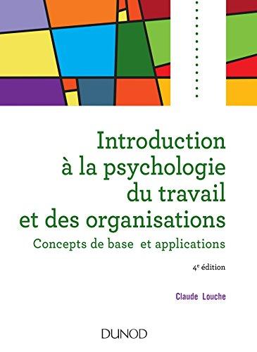 9782100776917: Introduction à la psychologie du travail et des organisations - 4e édition: Concepts de base et applications