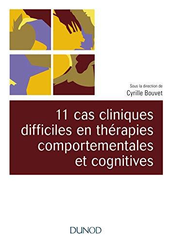 9782100778645: 11 cas cliniques difficiles en thérapies comportementales et cognitives (TCC)