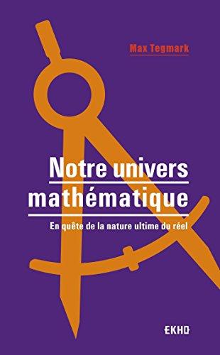 9782100779819: Notre univers mathématique - En quête de la nature ultime du réel: En quête de la nature ultime du réel
