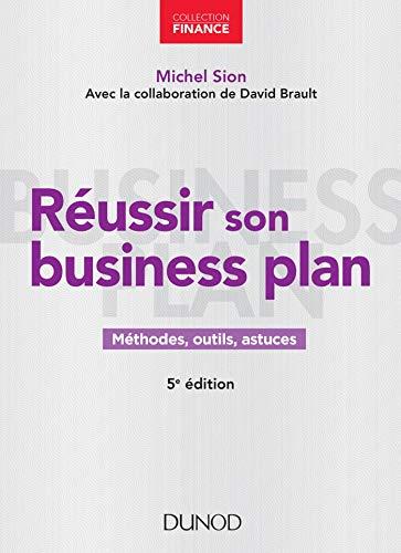 9782100788231: Réussir son business plan - 5e éd.: Méthodes, outils, astuces