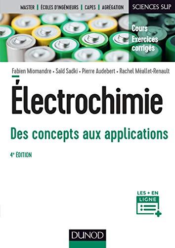 9782100790241: Électrochimie - 4e éd. - Des concepts aux applications - Cours et exercices corrigés: Des concepts aux applications - Cours et exercices corrigés