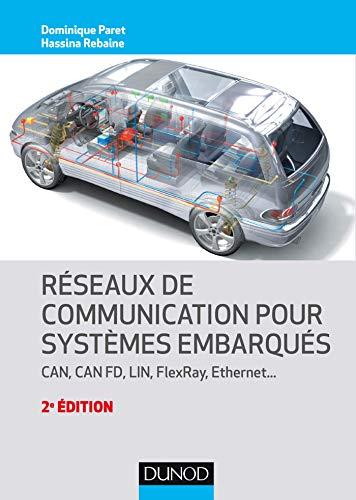 9782100790722: Réseaux de communication pour systèmes embarqués - 2e éd. - CAN, CAN FD, LIN, FlexRay, Ethernet: CAN, CAN FD, LIN, FlexRay, Ethernet