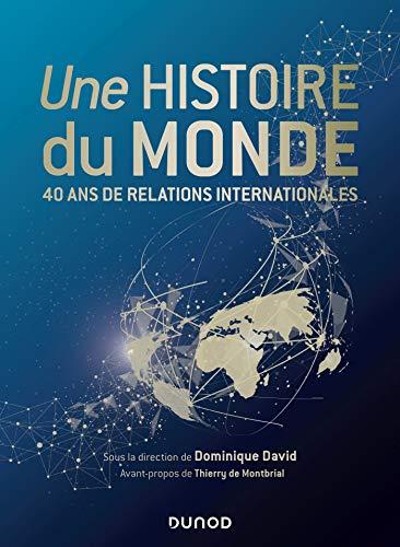 9782100793846: Une histoire du monde - 40 ans de relations internationales: 40 ans de relations internationales