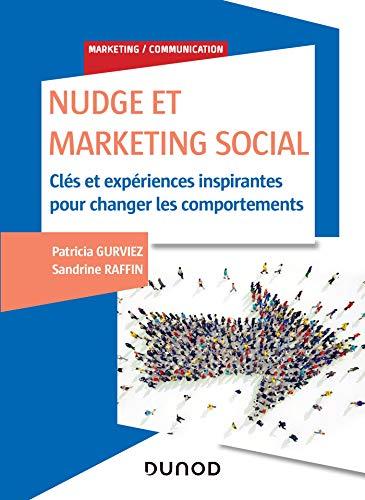 9782100795857: Nudge et Marketing Social: Clés et expériences inspirantes pour changer les comportements