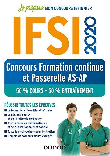 9782100800926: IFSI 2020 Concours Formation continue et Passerelle AS-AP - 50% Cours - 50% Entraînement: 50% Cours - 50% Entraînement - Réussir toutes les épreuves (2020)