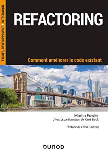 9782100801169: Refactoring - Comment améliorer le code existant: Comment améliorer le code existant