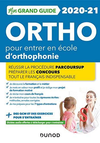 9782100801800: Mon Grand Guide Ortho 2020-21 pour entrer en école d'orthophonie - Réussir la procédure Parcours Sup: Réussir la procédure Parcours Sup (2020-2021)