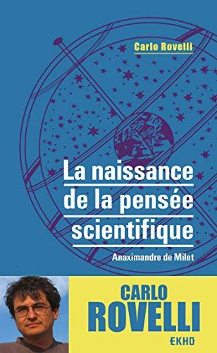 9782100809387: La naissance de la pensée scientifique - Anaximandre de Milet: Anaximandre de Milet