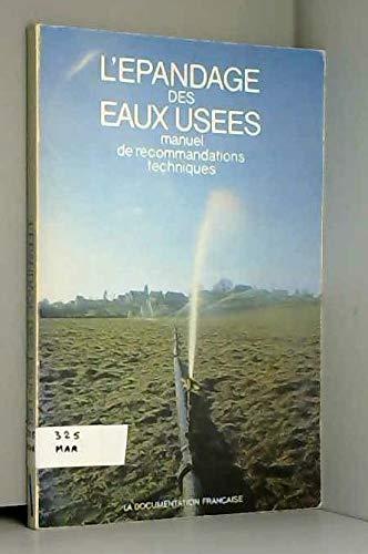 9782110002532: L'epandage des eaux usees: Manuel de recommandations techniques (French Edition)