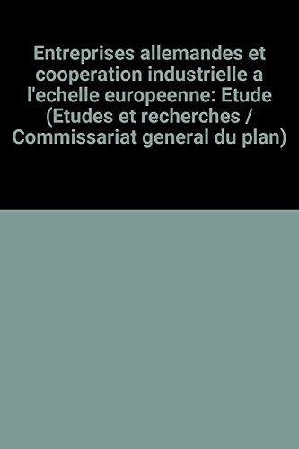 9782110015808: Entreprises allemandes et cooperation industrielle a l'echelle europeenne: Etude (Etudes et recherches / Commissariat general du plan)