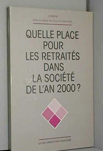 9782110016423: Quelle place pour les retraités dans la société de l'an 2000 ? : Actes du colloque des 22-24 octobre 1985