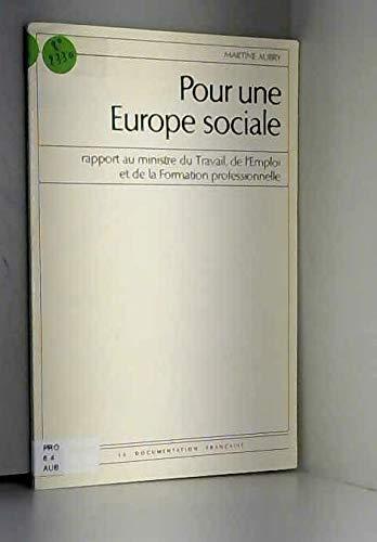 Pour une Europe sociale: Rapport au ministre du travail, de l'emploi et de la formation professionnelle (Collection des rapports officiels) (French Edition) (9782110021045) by Martine Aubry