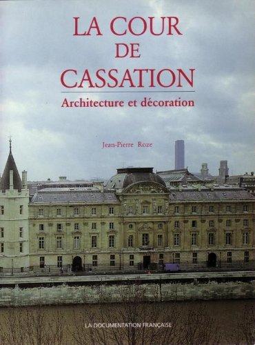 9782110023599: La Cour de cassation: Architecture et decoration (French Edition)