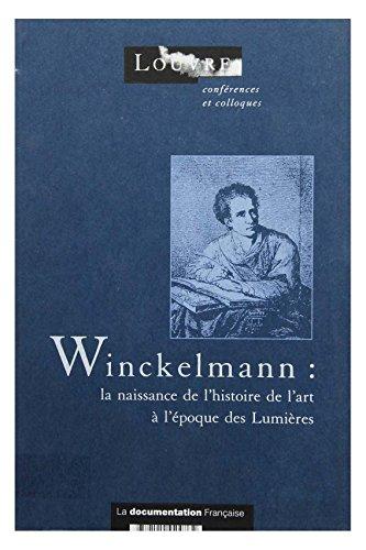 9782110024862: Winckelmann: La naissance de l'histoire de l'art a l'epoque des Lumieres : actes du cycle de conferences prononcees a l'Auditorium du Louvre du ... conferences et colloques) (French Edition)