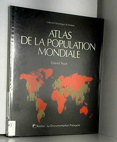 9782110026057: Atlas de la population mondiale (Collection Dynamiques du territoire) (French Edition)