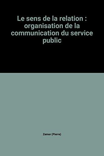 9782110027030: Le sens de la relation : organisation de la communication du service public