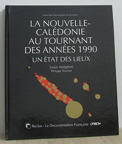 La Nouvelle-Caledonie au Tournant des Annees 1990: Louis, Arreghini: