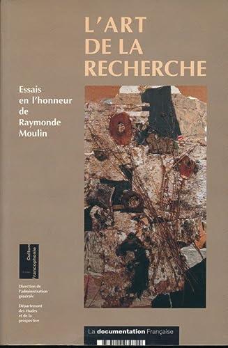 L'art De La Recherche: Essais En L'honneur: Moulin, Raymonde;France;Menger, Pierre-Michel;Passeron,