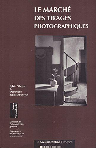 Le marché des tirages photographiques [Jan 01, 1994] Pflieger, Sylvie