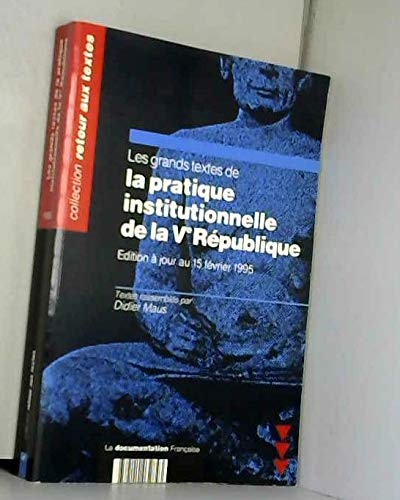 9782110032843: Les grands textes de la pratique institutionnelle de la Ve République
