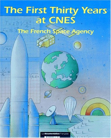 9782110033680: The first thirty years at CNES: The French Space Agency, 1962-1992