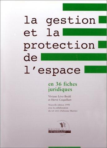 9782110039767: La gestion et la protection de l'espace en 36 fiches juridiques