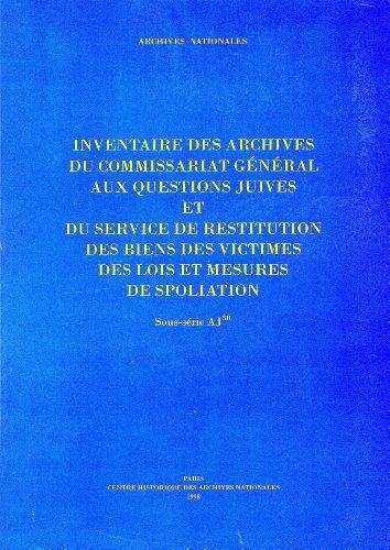 Inventaire des archives du commissariat général aux questions juives et du service de...