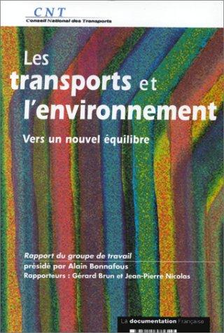 LES TRANSPORTS ET L'ENVIRONNEMENT : Vers un nouvel équilibre, Rapport du groupe de ...