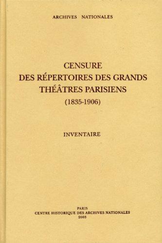 Censure des répertoires des grands théâtres parisiens ( 1835-1906 ). INVENTAIRE...