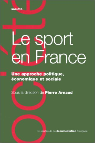 Le sport en France. Une approche politique,: Arnaud, P