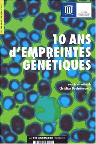 10 ANS D EMPREINTES GENETIQUES: DOUTREMEPUICH CHRIST