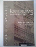9782110049162: Les principes communs d'une justice des Etats de l'Union europ�enne. Actes du colloque des 4 et 5 d�cembre 2000
