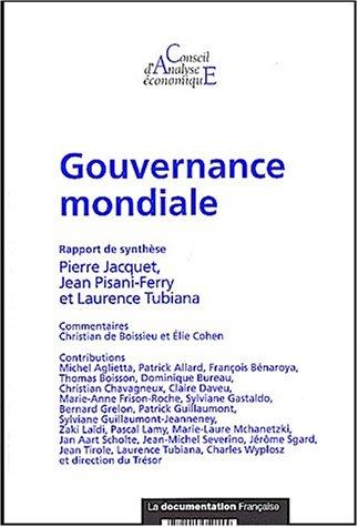Gouvernance Mondiale: Jacquet, Pierre; France;Pisani-Ferry, Jean; Tubiana, Laurence