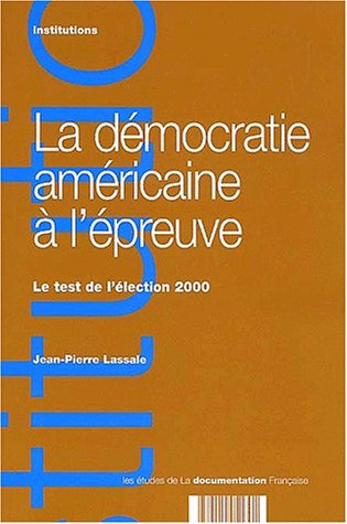 9782110051301: La d�mocratie am�ricaine � l'�preuve. Le test de l'�lection 2000