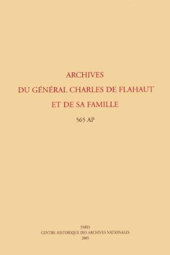 9782110052247: Archives du General Charles de Flahaut et de Sa Famille: 565 AP (SANS COLL - ARCHIVES DE FRANCE)