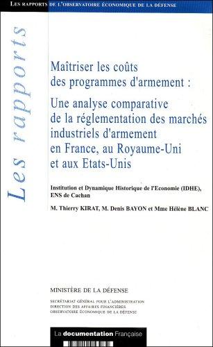 9782110053084: Maîtriser les coûts des programmes d'armement : Une analyse comparative de la réglementation des marchés industriels d'armement en France, au Royaume-Uni et aux Etats-Unis
