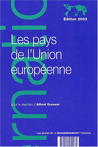 PAYS DE L UNION EUROPEENNE -LES-: GROSSER ALFRED