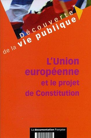 UNION EUROPEENNE ET LE PROJET DE CONSTIT: COLLECTIF
