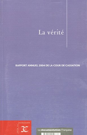 La vérité (French Edition): Cour de cassation
