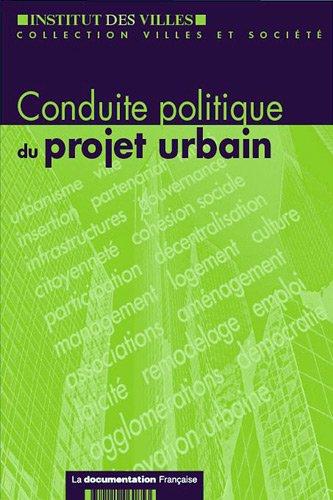 CONDUITE POLITIQUE DU PROJET URBAIN: INSTITUT DES VILLES