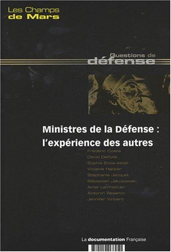 9782110066251: Les Champs de Mars, N� 18, Juin 2007 : Ministres de la d�fense : l'exp�rience des autres