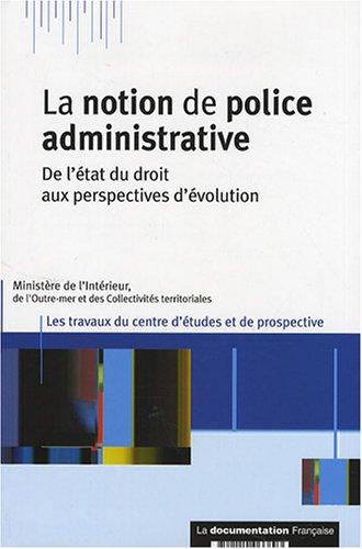 9782110066893: La notion de police administrative : De l'état du droit aux perspectives d'évolution