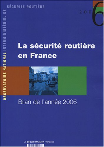 9782110068286: La sécurité routière en France : Bilan de l'année 2006