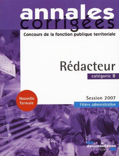 9782110070081: Rédacteur 2007. Catégorie B - Filière administrative - Session 2007