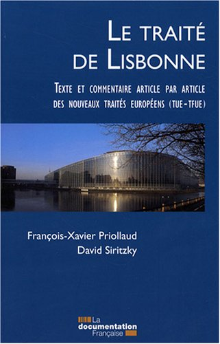 Le traite de Lisbonne (French Edition): François-Xavier Priollaud